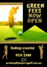 NOW OPEN TO GREEN FEES